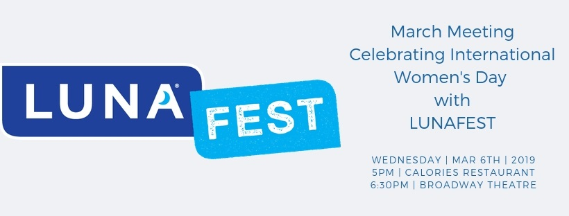 Celebrating International Women's Day with LUNAFEST March 6 2019 at 5 PM at Calories Restaurant and 6:30 pm at Broadway Theatre